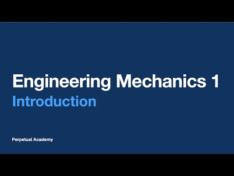 Engineering Mechanics Part 1 - Introduction