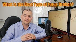 What is the Best Type of Forex Broker?