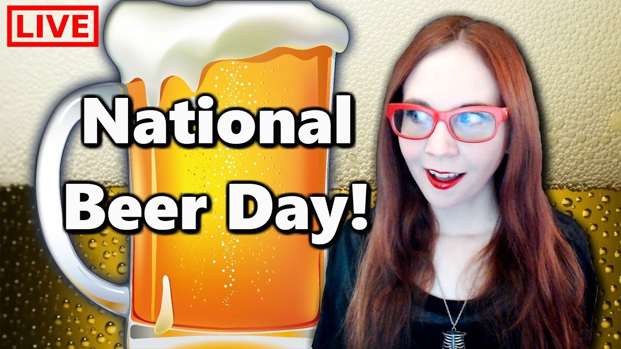 Today is National Beer Day. Heck, it's National Beer Day every day ...