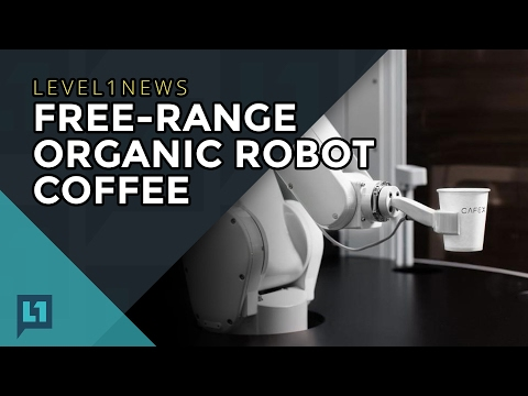 L1News: 2017-02-07 Free Range Organic Robot Coffee