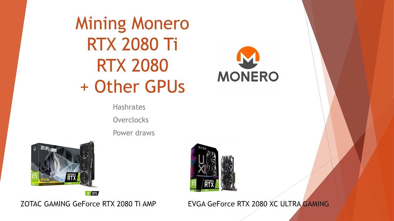 RTX 2080 Ti - Mining Monero at 1228H/s + RTX 2080 and More