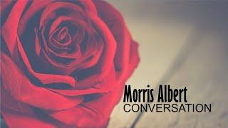 Morris Albert - Conversation
