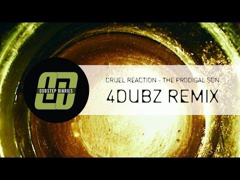 Cruel Reaction - The Prodigal Son (4Dubz Remix) [Dubstep Diaries Exclusive]