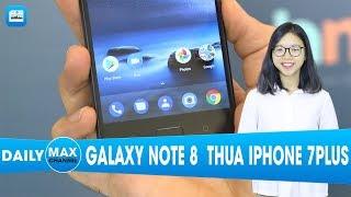 """Maxdaily 17/08: Galaxy Note 8 chưa ra đã """"thua sấp mặt"""" iPhone 7PLus"""