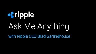 Ripple Live: Ask Me Anything with Brad Garlinghouse and Cory Johnson (2018)