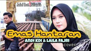 Emas hantaran cover Andi KDI & Laila Fajri / Arief feat. yollanda