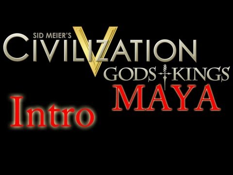 civilization-5:-gods-&-kings---the-maya---part-0-(introduction)