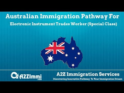 Australia Immigration  for Electronic Instrument Trades Worker (Special Class) (ANZSCO Code: 342315)