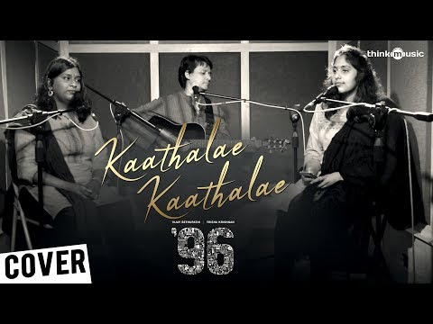 96 | Kaathalae Kaathalae Song (Cover Version) | Tarang ft. Vedanth Bharadwaj | Govind Vasantha