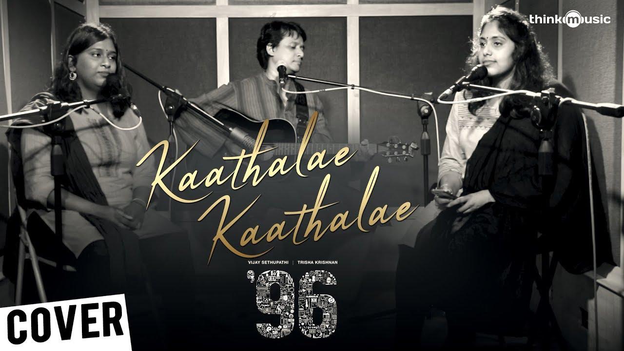 96   Kaathalae Kaathalae Song (Cover Version)   Tarang ft. Vedanth Bharadwaj   Govind Vasantha