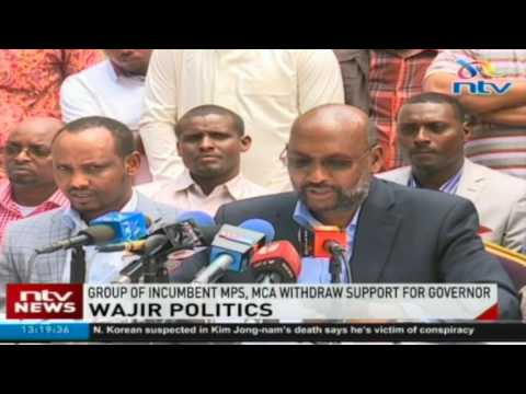 Wajir politics: Group of incumbent MPs, MCA withdraw support for governor