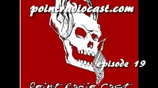 Point Radio Cast - Episode 19