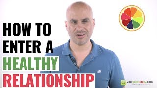 How To Enter A Healthy Relationship
