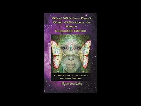 What Witches Don't Want Christians to Know: Mary Lake