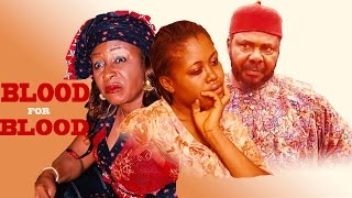 BLOOD FOR BLOOD - Latest Nigerian Nollywood Movie