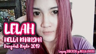 Download lagu Lelah Cover Dangdut Koplo 2019 By Nella Kharisma