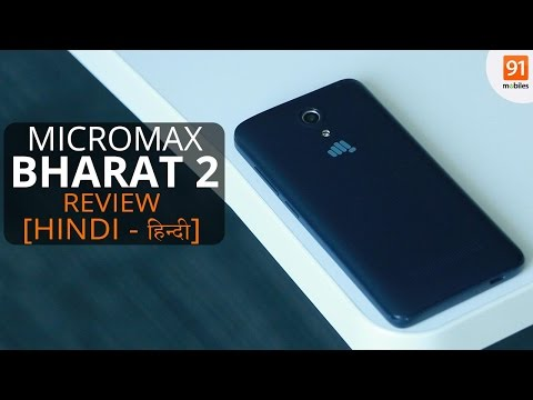 Micromax Bharat 2 Hindi Review: An affordable VoLTE phone [Hindi हिन्दी]