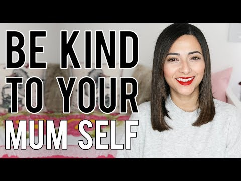 BE KIND TO YOUR MUM SELF  5 Simple Self Love Habits For Mothers  Mindful Motherhood  Ysis Lorenna