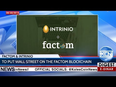 KCN Digest: Factom & Intrinio to put Wall Street on the Factom blockchain