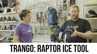 SPOTLIGHT: Trango - Raptor Ice Tool