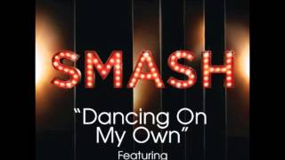 Smash - Dancing On My Own (DOWNLOAD MP3 + LYRICS)
