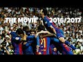 FC Barcelona - WE WILL BE BACK | THE MOVIE 2016/17 (HD)