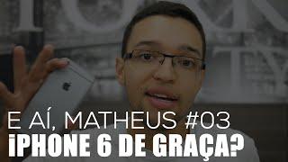 COMO GANHAR iPHONE DE GRAÇA?   E AÍ, MATHEUS #03