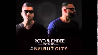 Royo & Emdee feat  Bling  #Beirut City ( Radio Edit )