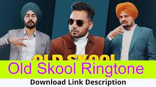Download old skool- prem dhillon, sidhu moose wala free ringtone to your mobile phone in mp3 (android) or m4r (iphone) - mp3ringtones888plus link: h...
