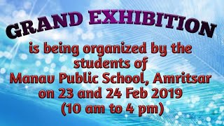 GRAND EXHIBITION in MANAV PUBLIC SCHOOL , Must watch and come !!!