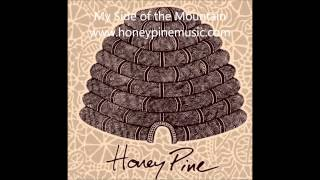 Honey Pine ~ My Side of the Mountain