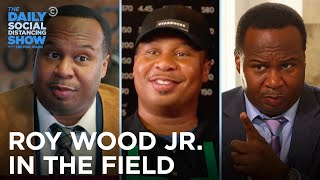 The Best of Roy Wood Jr. in the Field | The Daily Social Distancing Show