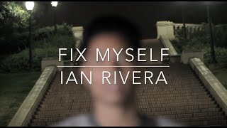 "*New Original* ""Fix Myself"" by Ian Rivera"