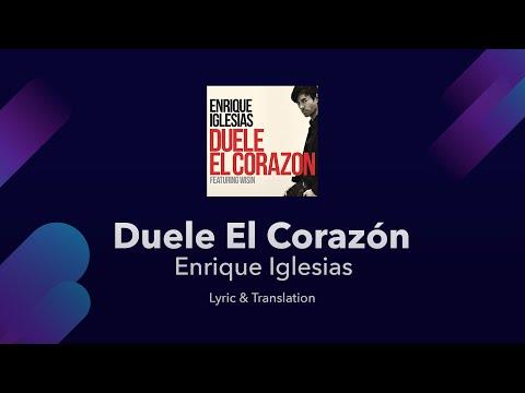 Duele El Corazón - Enrique Iglesias - Lyrics Translated [English + Spanish]
