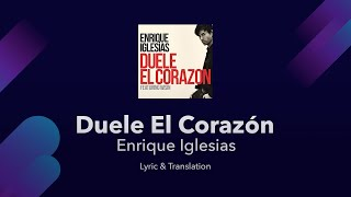 Duele El Corazón - Enrique Iglesias - Lyrics Translated [English + Spanish]