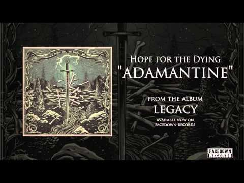 Hope for the Dying - Legacy - Adamantine