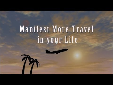 Enjoy Traveling, Manifest More Travel in your Life, Subliminal Messages, Law of Attraction