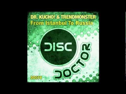 "Dr. Kucho! & Trendmonster ""From Istanbul To Russia"""