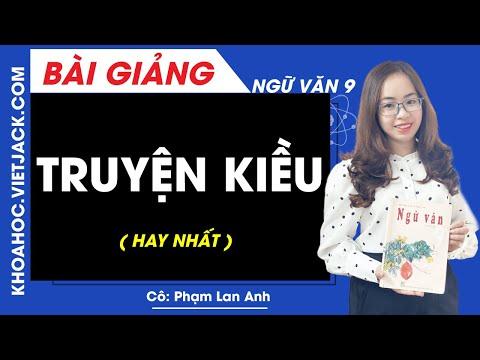 Truyện Kiều - Ngữ văn 9 - Cô Phạm Lan Anh (HAY NHẤT)
