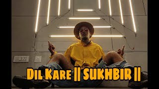 DIL KARE || Sukhbir || Rinku Choreography