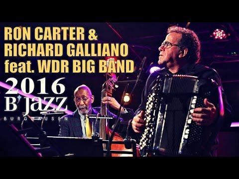 Ron Carter & Richard Galliano feat. WDR Big Band - Jazzwoche Burghausen 2016