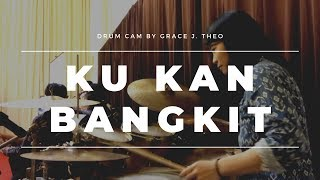 Drum Cam by Grace J Theo KU KAN BANGKIT