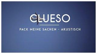 Clueso - Pack meine Sachen (Akustik Version)
