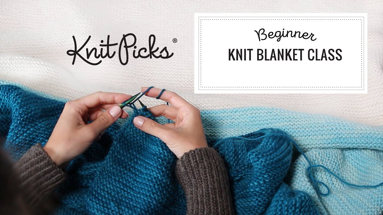 Beginner Knit Blanket Class, Full Class - YouTube