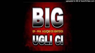 Big Ugli C.I. - Jesus Ama Você