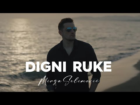 MIRZA SELIMOVIC - DIGNI RUKE (OFFICIAL VIDEO) 2018
