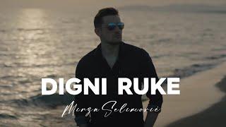 MIRZA SELIMOVIC - DIGNI RUKE (OFFICIAL VIDEO) 2018