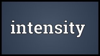 Intensity Meaning