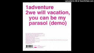 Be Your Own Pet - We Will Vacation, You Can Be My Parasol (Demo)