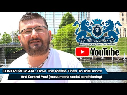 CONTROVERSIAL: How The Media Tries To Influence And Control You! (mass media social conditioning)